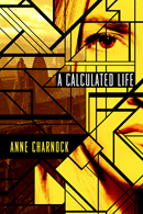 A Calculated Life - 47North cover